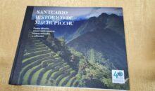 Ya está en circulación el libro Santuario Histórico de Machu Picchu